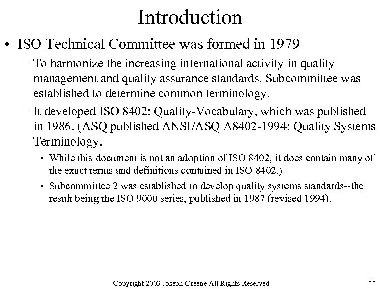 Introduction • ISO Technical Committee was formed in 1979 – To harmonize the increasing