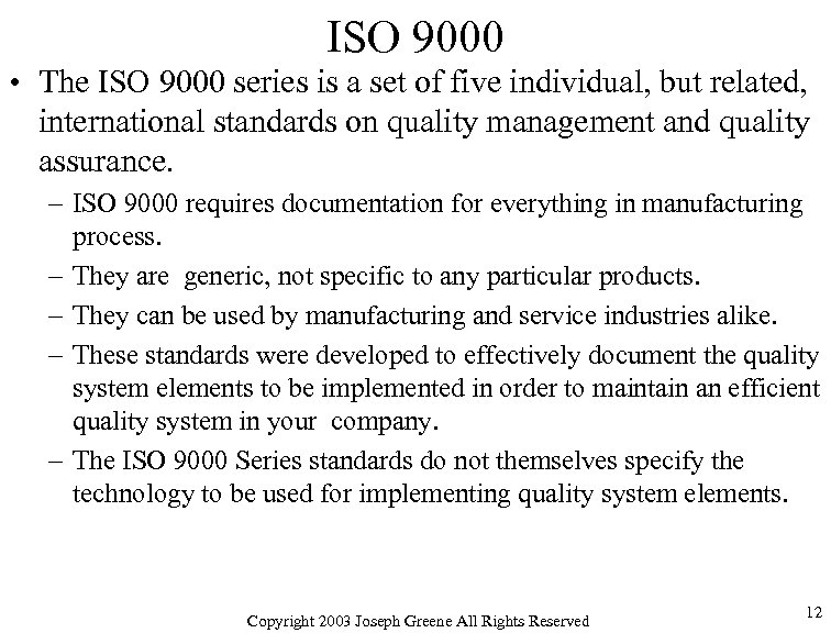 ISO 9000 • The ISO 9000 series is a set of five individual, but