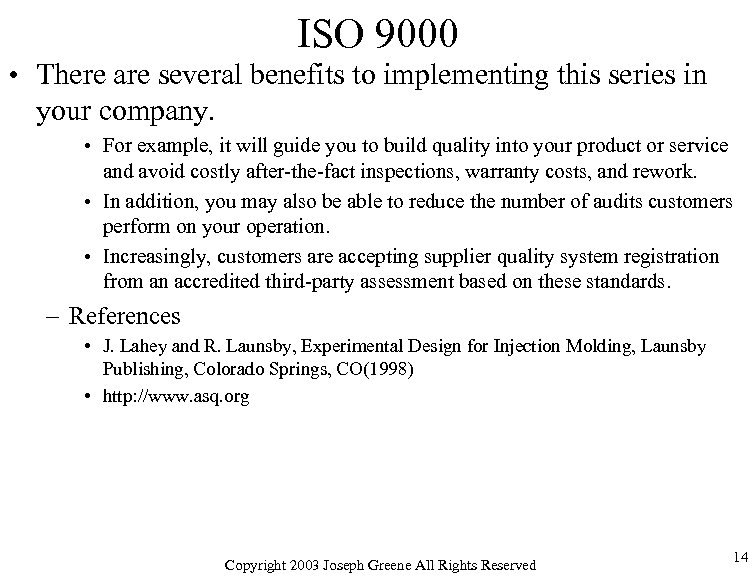 ISO 9000 • There are several benefits to implementing this series in your company.