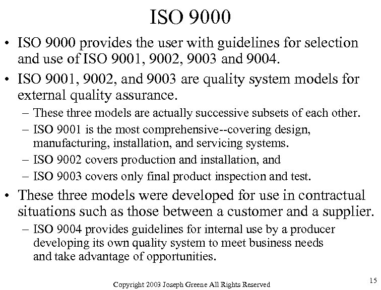 ISO 9000 • ISO 9000 provides the user with guidelines for selection and use