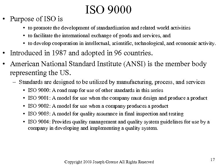 • Purpose of ISO is ISO 9000 • to promote the development of