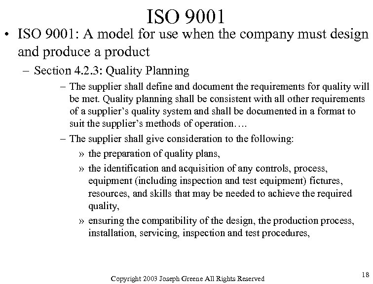 ISO 9001 • ISO 9001: A model for use when the company must design