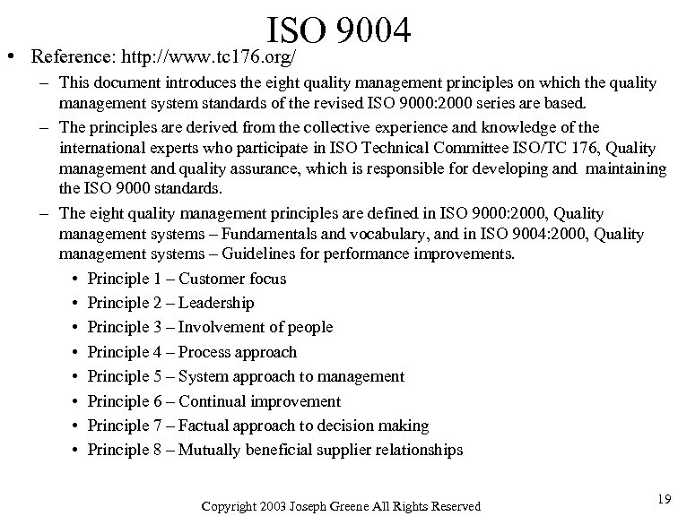 ISO 9004 • Reference: http: //www. tc 176. org/ – This document introduces the