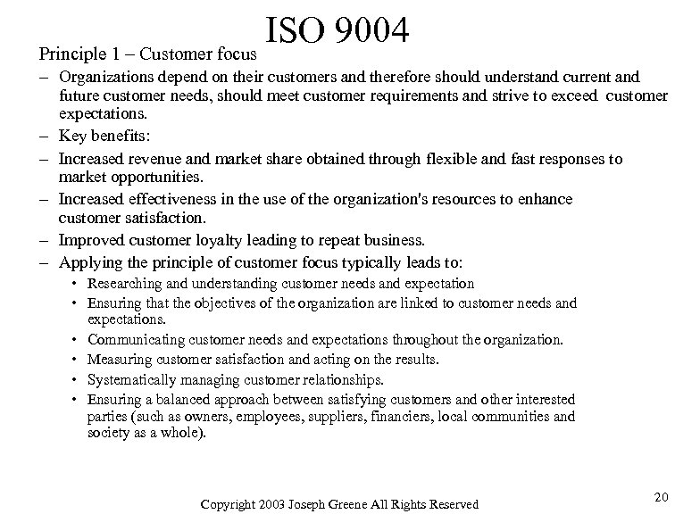 ISO 9004 Principle 1 – Customer focus – Organizations depend on their customers and