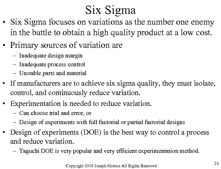 Six Sigma • Six Sigma focuses on variations as the number one enemy in