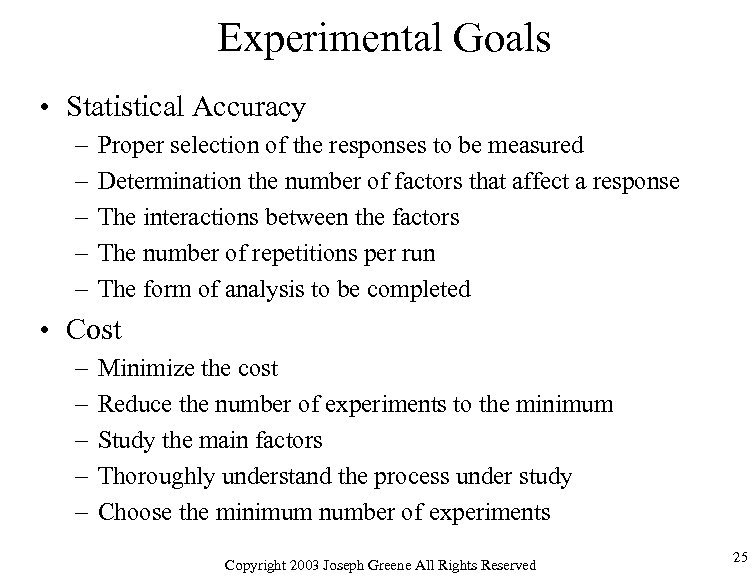 Experimental Goals • Statistical Accuracy – – – Proper selection of the responses to