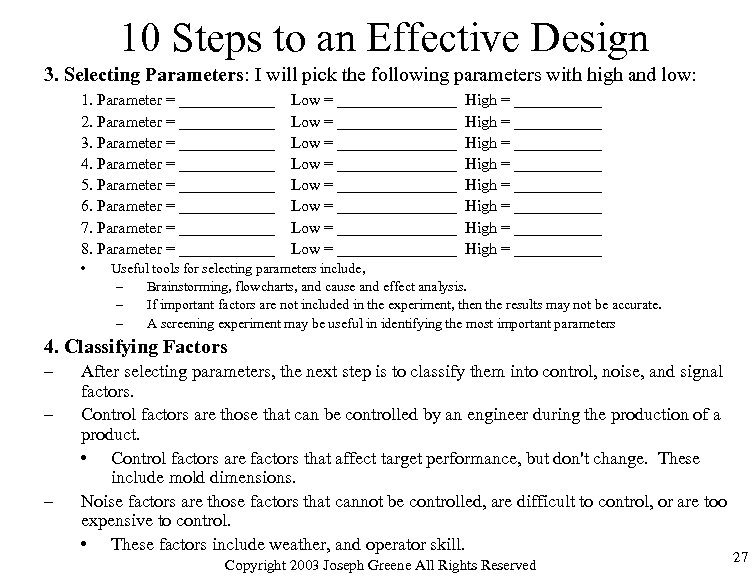 10 Steps to an Effective Design 3. Selecting Parameters: I will pick the following