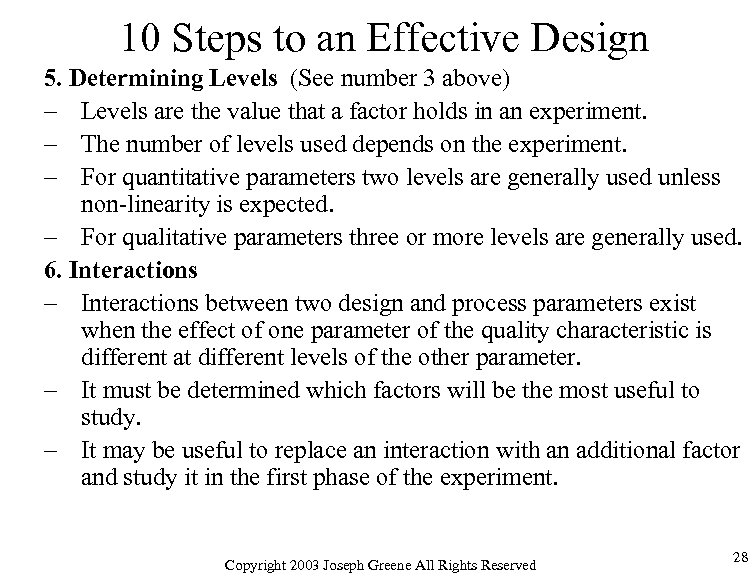 10 Steps to an Effective Design 5. Determining Levels (See number 3 above) –