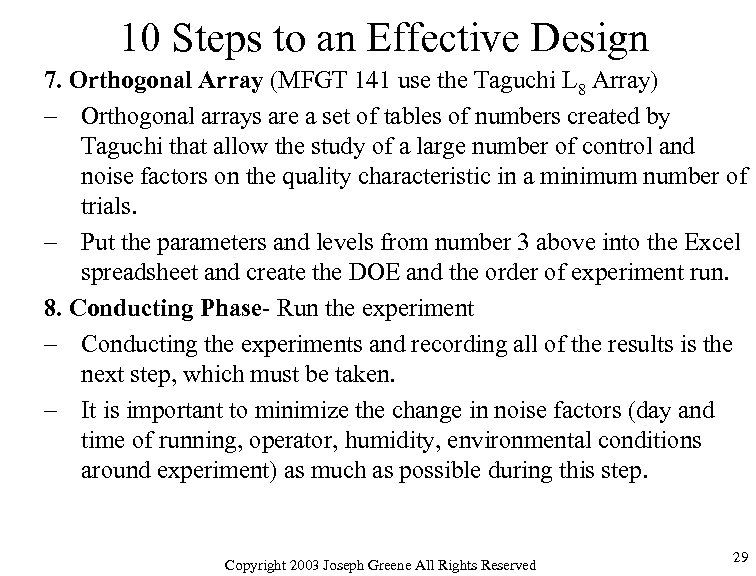 10 Steps to an Effective Design 7. Orthogonal Array (MFGT 141 use the Taguchi