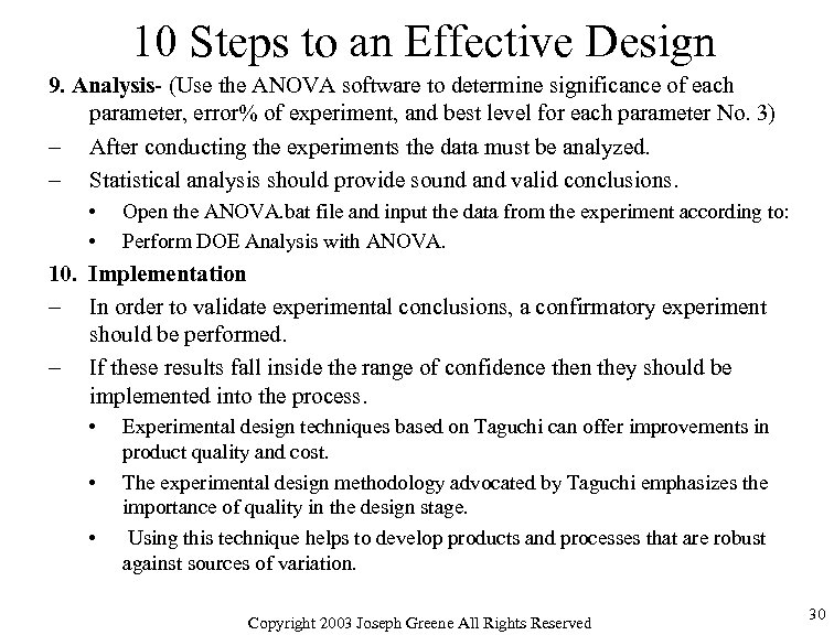 10 Steps to an Effective Design 9. Analysis- (Use the ANOVA software to determine