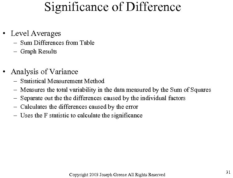 Significance of Difference • Level Averages – Sum Differences from Table – Graph Results