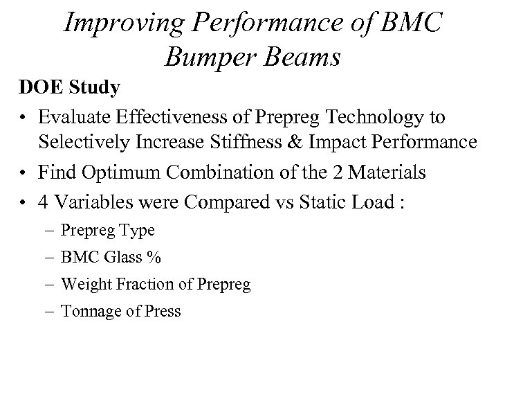 Improving Performance of BMC Bumper Beams DOE Study • Evaluate Effectiveness of Prepreg Technology