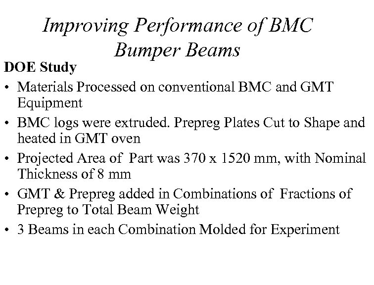 Improving Performance of BMC Bumper Beams DOE Study • Materials Processed on conventional BMC