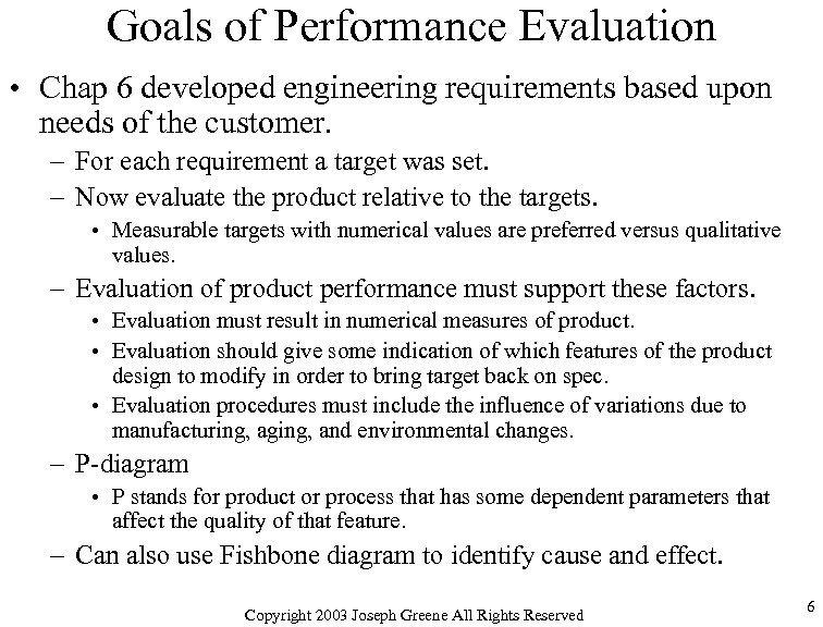 Goals of Performance Evaluation • Chap 6 developed engineering requirements based upon needs of