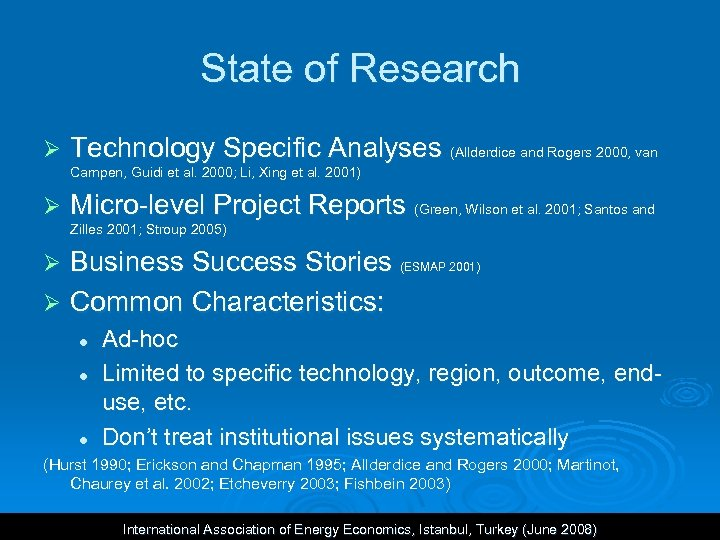 State of Research Ø Technology Specific Analyses (Allderdice and Rogers 2000, van Campen, Guidi