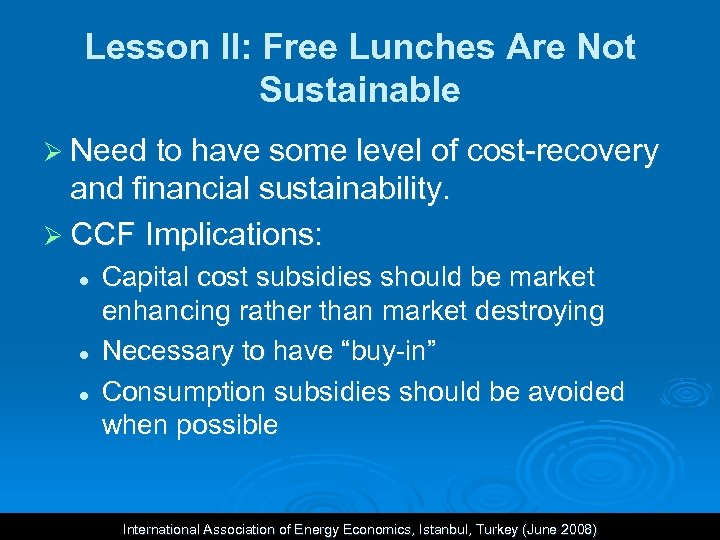 Lesson II: Free Lunches Are Not Sustainable Ø Need to have some level of