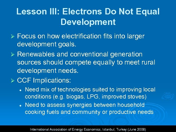 Lesson III: Electrons Do Not Equal Development Focus on how electrification fits into larger