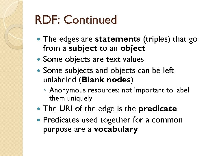 RDF: Continued The edges are statements (triples) that go from a subject to an
