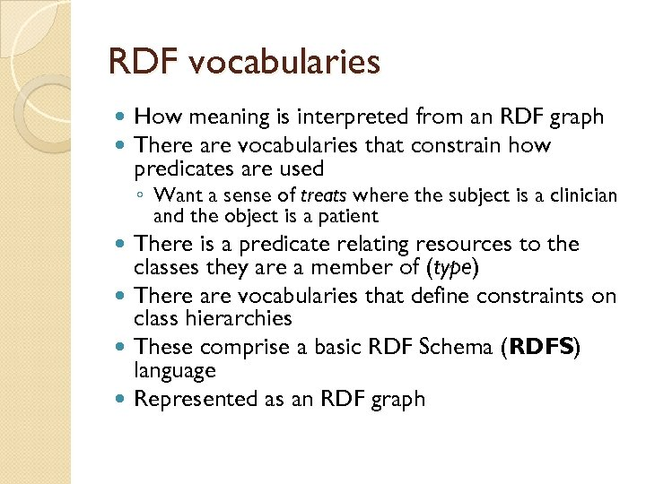 RDF vocabularies How meaning is interpreted from an RDF graph There are vocabularies that
