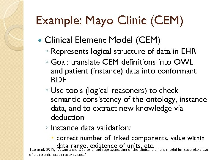 Example: Mayo Clinic (CEM) Clinical Element Model (CEM) ◦ Represents logical structure of data
