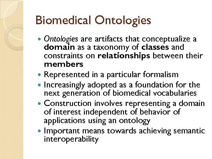 Biomedical Ontologies are artifacts that conceptualize a domain as a taxonomy of classes and