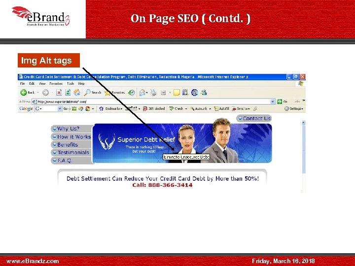 On Page SEO ( Contd. ) Filenames Img Alt tags www. e. Brandz. com