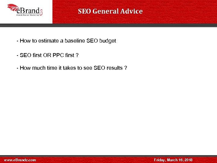 SEO General Advice - How to estimate a baseline SEO budget - SEO first