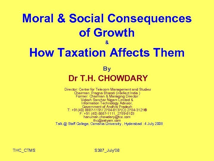 Moral & Social Consequences of Growth & How Taxation Affects Them By Dr T.