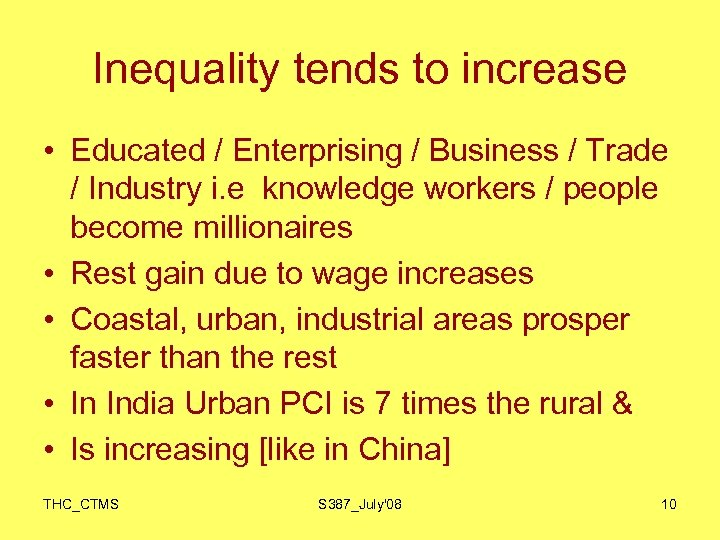 Inequality tends to increase • Educated / Enterprising / Business / Trade / Industry