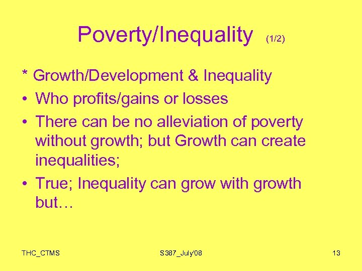 Poverty/Inequality (1/2) * Growth/Development & Inequality • Who profits/gains or losses • There can