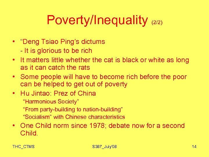 "Poverty/Inequality (2/2) • ""Deng Tsiao Ping's dictums - It is glorious to be rich"