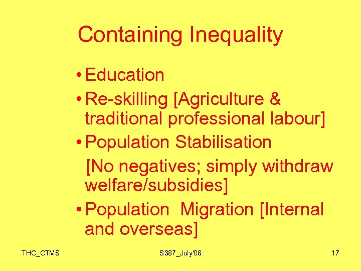 Containing Inequality • Education • Re-skilling [Agriculture & traditional professional labour] • Population Stabilisation
