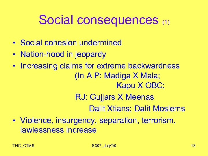 Social consequences (1) • Social cohesion undermined • Nation-hood in jeopardy • Increasing claims