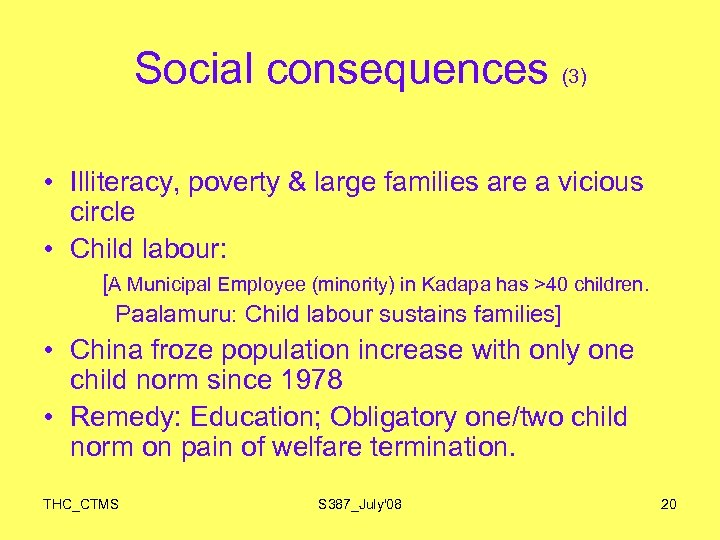 Social consequences (3) • Illiteracy, poverty & large families are a vicious circle •