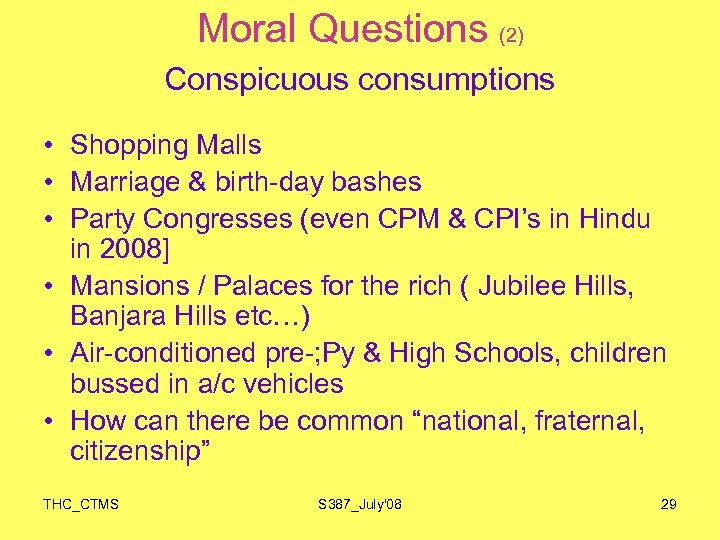 Moral Questions (2) Conspicuous consumptions • Shopping Malls • Marriage & birth-day bashes •