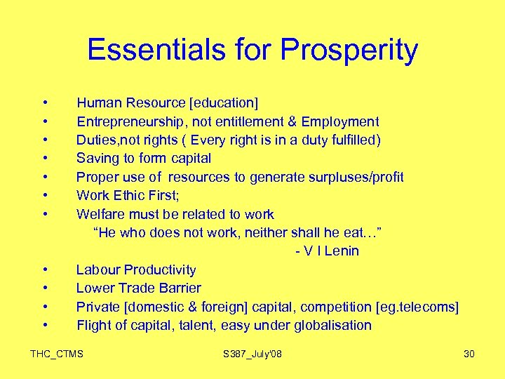 Essentials for Prosperity • • • Human Resource [education] Entrepreneurship, not entitlement & Employment