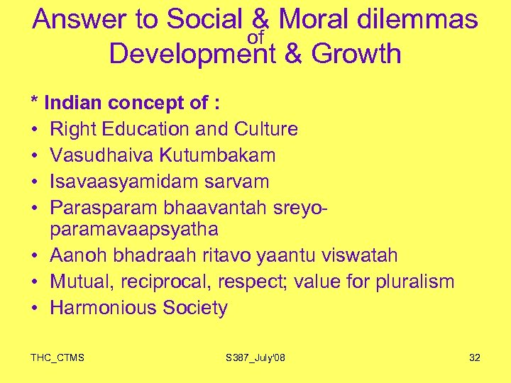 Answer to Social & Moral dilemmas of Development & Growth * Indian concept of