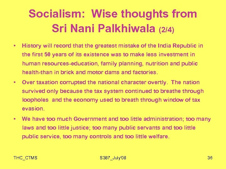Socialism: Wise thoughts from Sri Nani Palkhiwala (2/4) • History will record that the