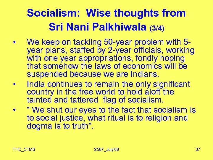 Socialism: Wise thoughts from Sri Nani Palkhiwala (3/4) • • • We keep on