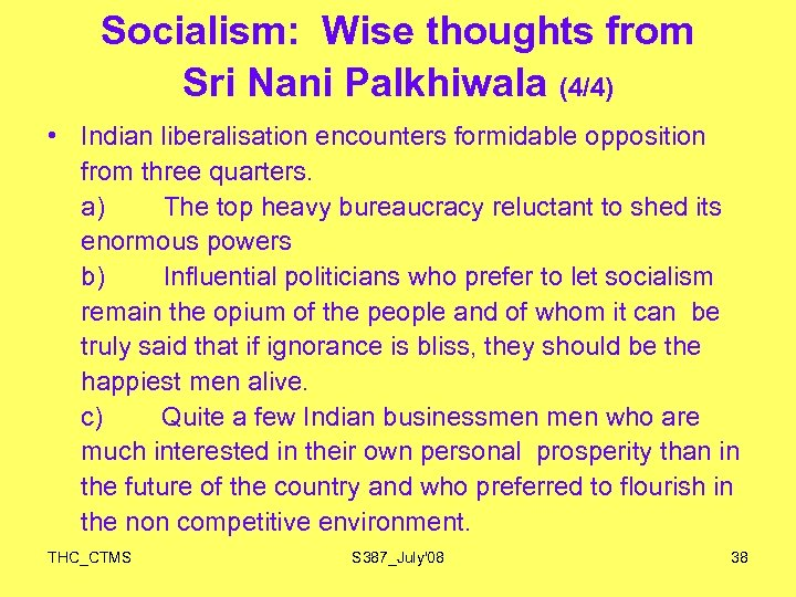 Socialism: Wise thoughts from Sri Nani Palkhiwala (4/4) • Indian liberalisation encounters formidable opposition