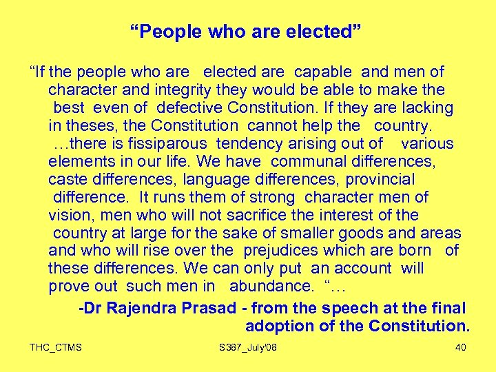 """""""People who are elected"""" """"If the people who are elected are capable and men"""