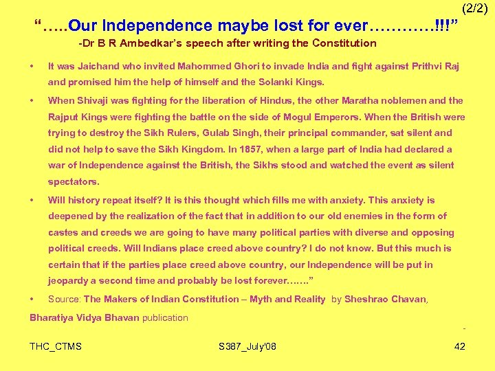 "(2/2) ""…. . Our Independence maybe lost for ever…………!!!"" -Dr B R Ambedkar's speech"