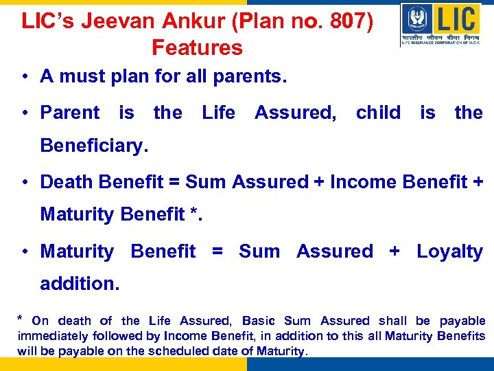 LIC's Jeevan Ankur (Plan no. 807) Features • A must plan for all parents.