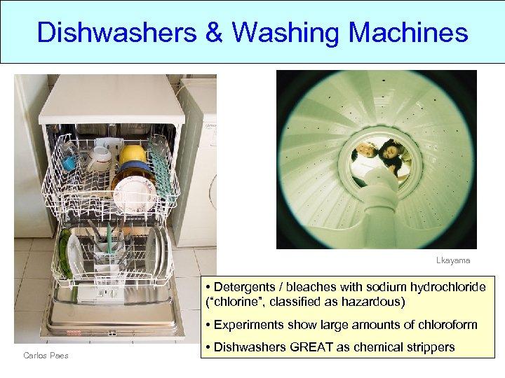"Dishwashers & Washing Machines Lkayama • Detergents / bleaches with sodium hydrochloride (""chlorine"", classified"