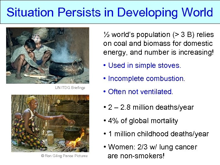 Situation Persists in Developing World ½ world's population (> 3 B) relies on coal