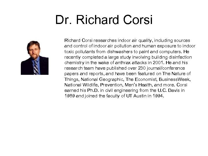 Dr. Richard Corsi researches indoor air quality, including sources and control of indoor air