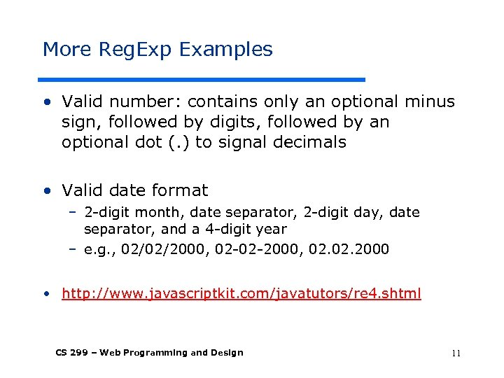 More Reg. Exp Examples • Valid number: contains only an optional minus sign, followed