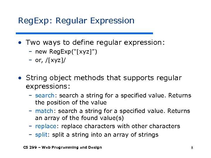 Reg. Exp: Regular Expression • Two ways to define regular expression: – new Reg.