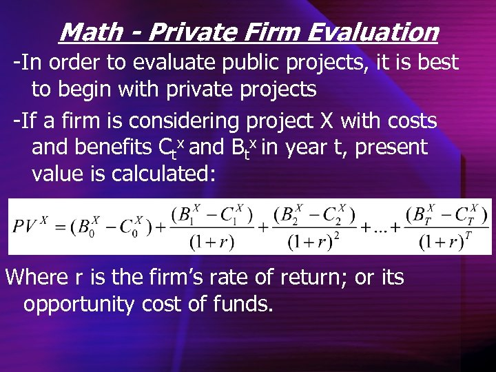 Math - Private Firm Evaluation -In order to evaluate public projects, it is best
