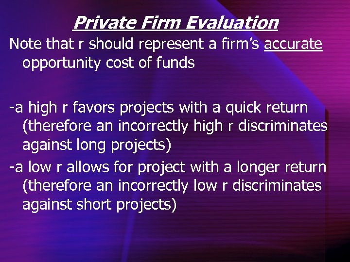 Private Firm Evaluation Note that r should represent a firm's accurate opportunity cost of